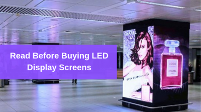 Know Before Buying LED Display Screen